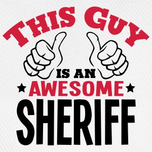 this guy is an awesome sheriff 2col - Baseball Cap