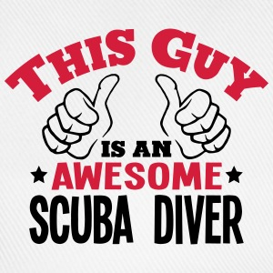 this guy is an awesome scuba diver 2col - Baseball Cap
