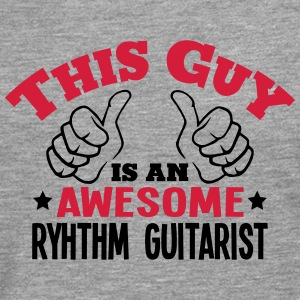 this guy is an awesome ryhthm guitarist  - Men's Premium Longsleeve Shirt