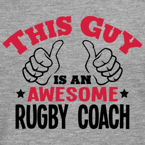 this guy is an awesome rugby coach 2col - Men's Premium Longsleeve Shirt