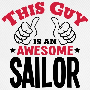 this guy is an awesome sailor 2col - Baseball Cap