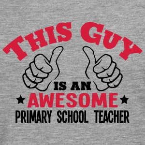 this guy is an awesome primary school te - Men's Premium Longsleeve Shirt