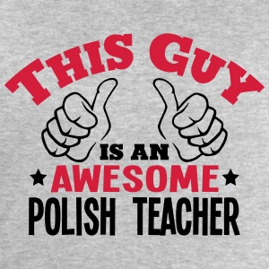 this guy is an awesome polish teacher 2c - Men's Sweatshirt by Stanley & Stella