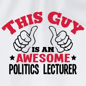 this guy is an awesome politics lecturer - Drawstring Bag