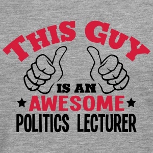 this guy is an awesome politics lecturer - Men's Premium Longsleeve Shirt