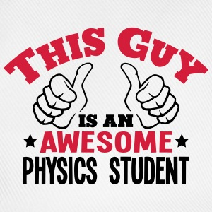 this guy is an awesome physics student 2 - Baseball Cap