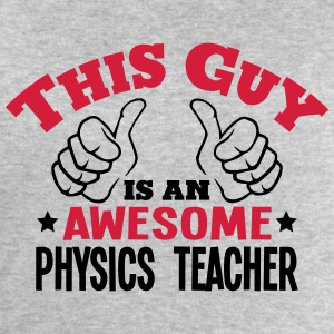 this guy is an awesome physics teacher 2 - Men's Sweatshirt by Stanley & Stella