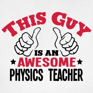 this guy is an awesome physics teacher 2 - Baseball Cap