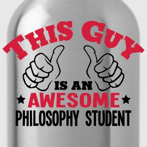 this guy is an awesome philosophy studen - Water Bottle