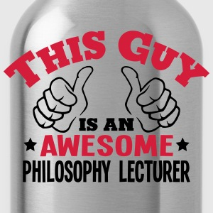 this guy is an awesome philosophy lectur - Water Bottle