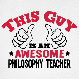 this guy is an awesome philosophy teache - Baseball Cap