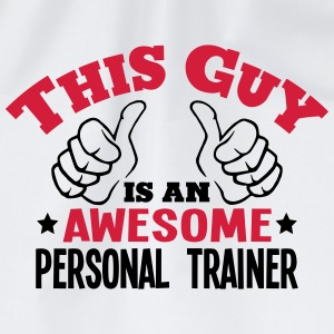 this guy is an awesome personal trainer  - Drawstring Bag