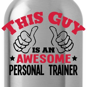 this guy is an awesome personal trainer  - Water Bottle