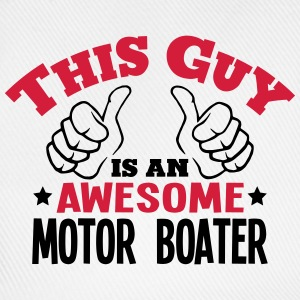 this guy is an awesome motor boater 2col - Baseball Cap