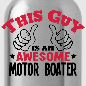 this guy is an awesome motor boater 2col - Water Bottle