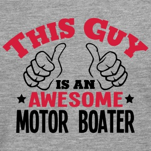 this guy is an awesome motor boater 2col - Men's Premium Longsleeve Shirt
