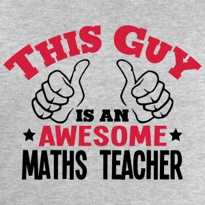 this guy is an awesome maths teacher 2co - Men's Sweatshirt by Stanley & Stella