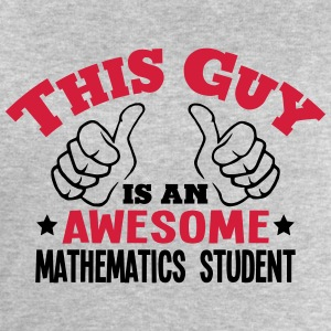 this guy is an awesome mathematics stude - Men's Sweatshirt by Stanley & Stella