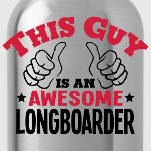 this guy is an awesome longboarder 2col - Water Bottle