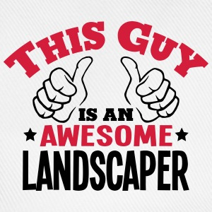 this guy is an awesome landscaper 2col - Baseball Cap