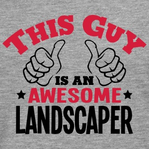 this guy is an awesome landscaper 2col - Men's Premium Longsleeve Shirt