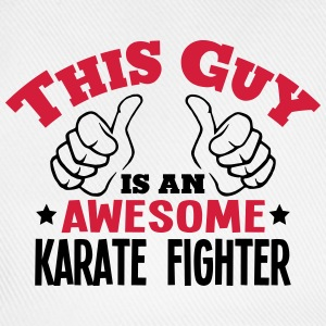 this guy is an awesome karate fighter 2c - Baseball Cap
