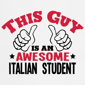 this guy is an awesome italian student 2 - Cooking Apron