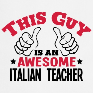 this guy is an awesome italian teacher 2 - Cooking Apron