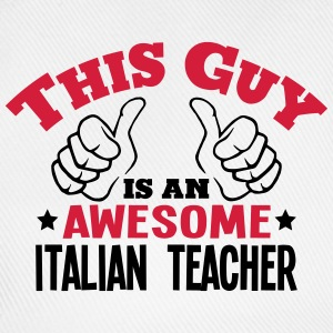 this guy is an awesome italian teacher 2 - Baseball Cap