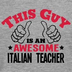 this guy is an awesome italian teacher 2 - Men's Premium Longsleeve Shirt