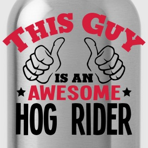 this guy is an awesome hog rider 2col - Water Bottle