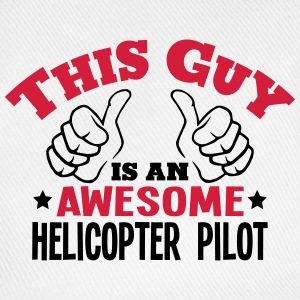 this guy is an awesome helicopter pilot  - Baseball Cap