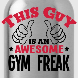 this guy is an awesome gym freak 2col - Water Bottle