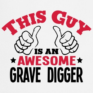 this guy is an awesome grave digger 2col - Cooking Apron