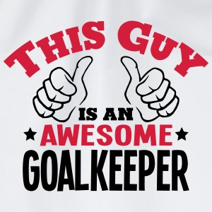 this guy is an awesome goalkeeper 2col - Drawstring Bag