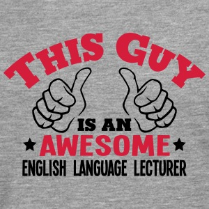 this guy is an awesome english language  - Men's Premium Longsleeve Shirt