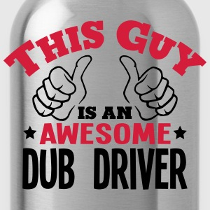 this guy is an awesome dub driver 2col - Water Bottle