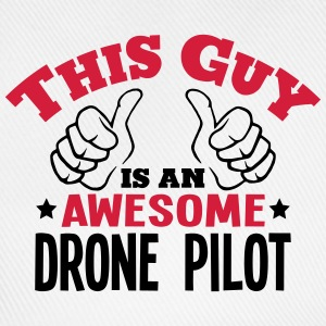 this guy is an awesome drone pilot 2col - Baseball Cap