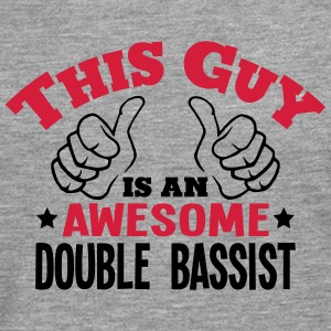 this guy is an awesome double bassist 2c - Men's Premium Longsleeve Shirt