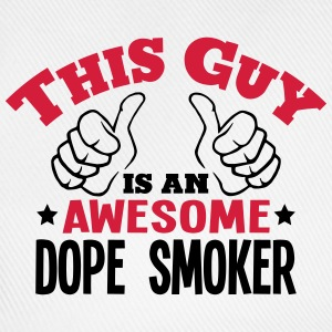 this guy is an awesome dope smoker 2col - Baseball Cap