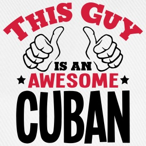 this guy is an awesome cuban 2col - Baseball Cap
