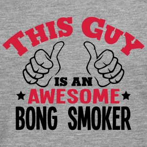 this guy is an awesome bong smoker 2col - Men's Premium Longsleeve Shirt