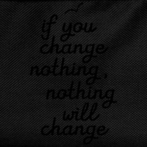 If You Change Nothing, Nothing WIll Change T-shirts - Rugzak voor kinderen