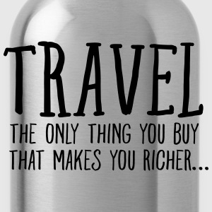 Travel  Makes You Richer.... T-Shirts - Water Bottle