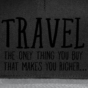 Travel  Makes You Richer.... T-Shirts - Snapback Cap