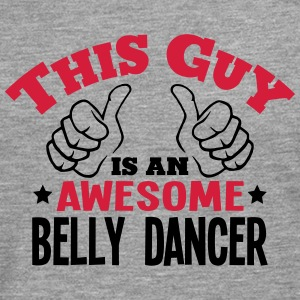 this guy is an awesome belly dancer 2col - Men's Premium Longsleeve Shirt