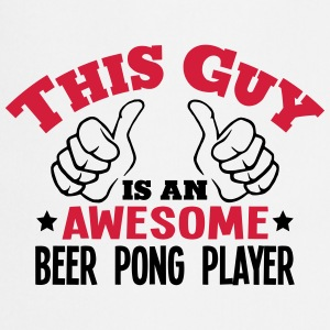 this guy is an awesome beer pong player  - Cooking Apron