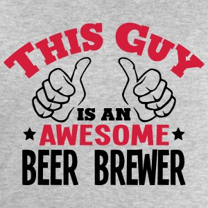 this guy is an awesome beer brewer 2col - Men's Sweatshirt by Stanley & Stella