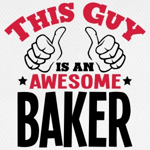 this guy is an awesome baker 2col - Baseball Cap