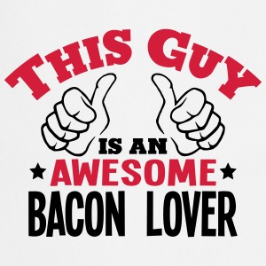 this guy is an awesome bacon lover 2col - Cooking Apron